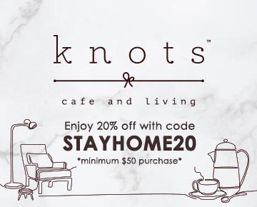 knots cafe and living 20 percent off using code STAYHOME20